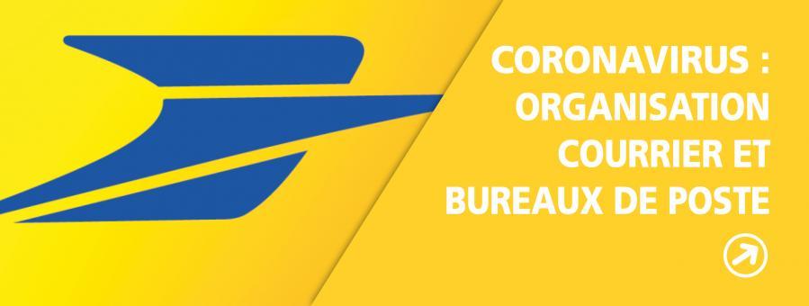 coronavirus : Organisation de la distribution du courrier et de l'ouverture des bureaux de poste