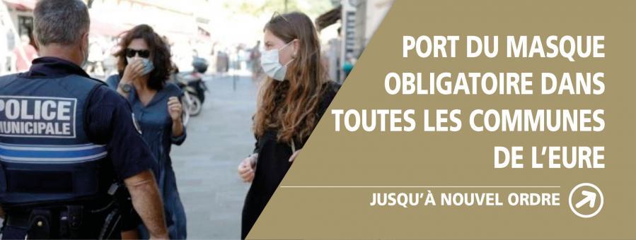 Attention le port du masque est obligatoire dans toutes les communes de l'Eure